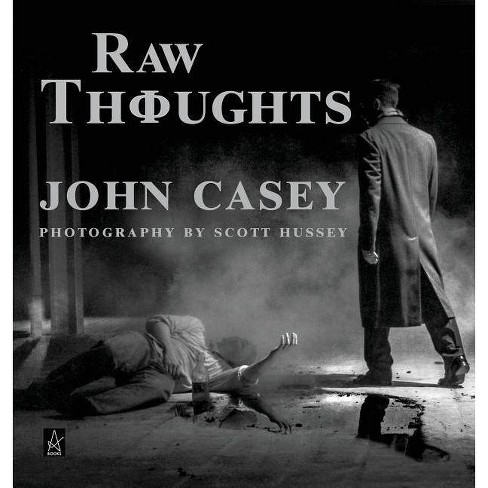 Raw Thoughts - by  John Casey (Hardcover) - image 1 of 1