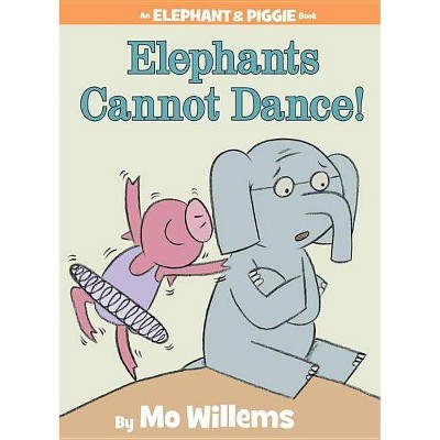 Elephants Cannot Dance! (Hardcover (Mo Willems)