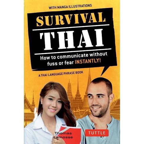 Survival Thai - by  Thomas Lamosse & Jintana Rattanakhemakorn (Paperback) - image 1 of 1