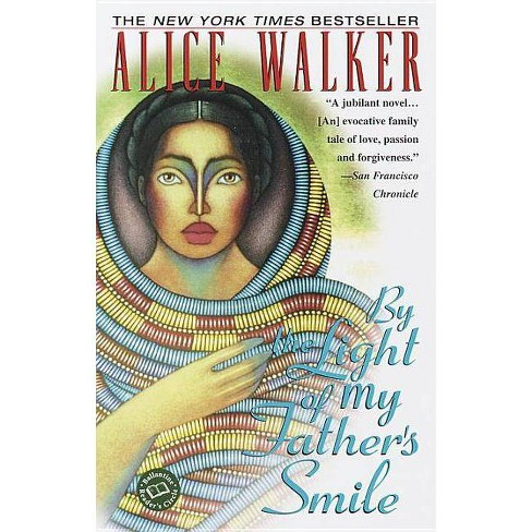 By the Light of My Father's Smile - by  Alice Walker (Paperback) - image 1 of 1