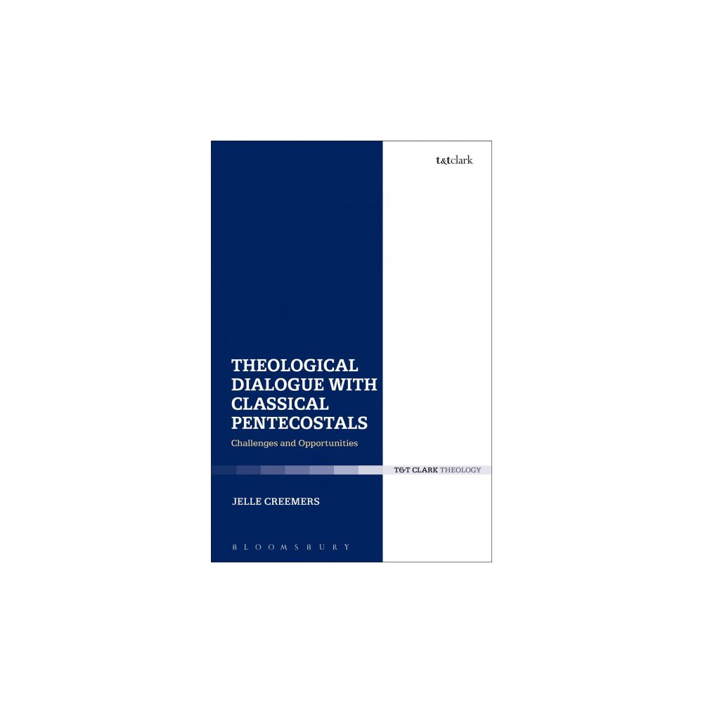 Theological Dialogue With Classical Pentecostals : Challenges and Opportunities - (Paperback)