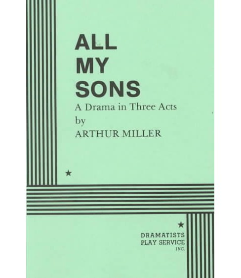 All My Sons : A Drama in Three Acts -  by Arthur Miller & Authur Miller & C. W. E. Bigsby (Paperback) - image 1 of 1