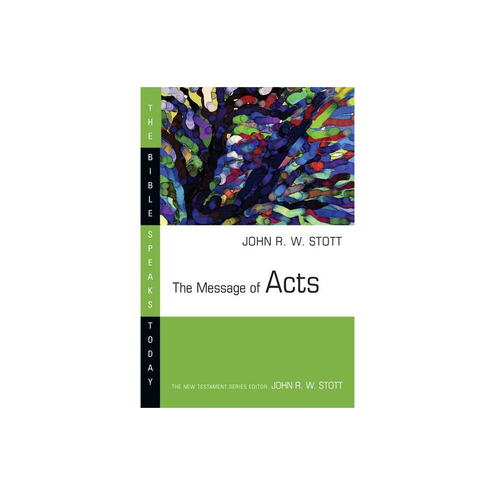 The Message Of Acts Bible Speaks Today By John Stott Paperback