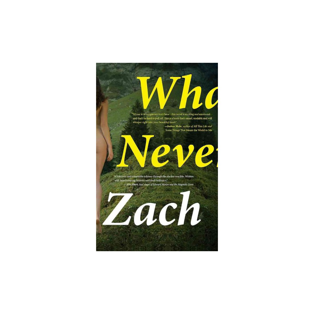 What We Never Had (Paperback) (Zach Wyner)