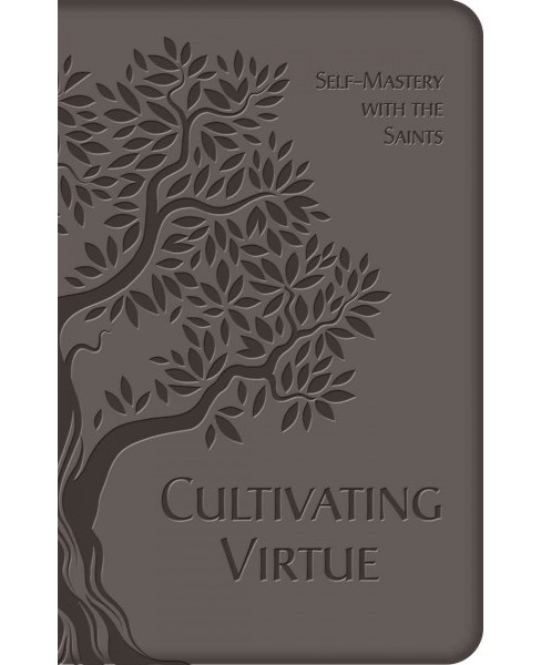 Cultivating Virtue : Self-Mastery with the Saints (Unabridged) (Hardcover) (Tan Books & Pub) - image 1 of 1
