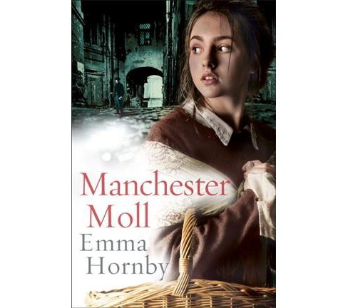 Manchester Moll (Hardcover) (Emma Hornby) - image 1 of 1