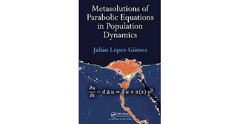 Metasolutions of Parabolic Equations in Population Dynamics (Hardcover) (Julian Lopez-Gomez) - image 1 of 1