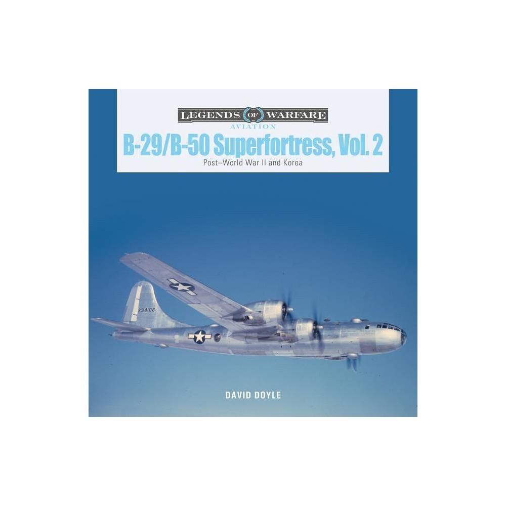 B 29 B 50 Superfortress Vol 2 Legends Of Warfare Aviation By David Doyle Hardcover