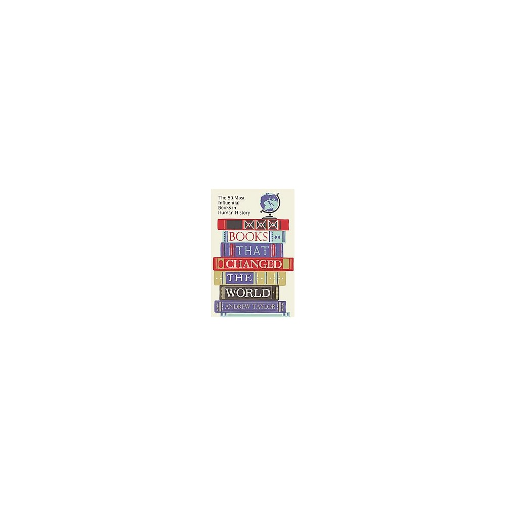 Books That Changed the World : The 50 Most Influential Books in Human History (Paperback) (Andrew