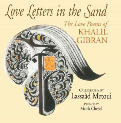 Love Letters in the Sand : The Love Poems of Khalil Gibran (Paperback)(Kahlil Gibran)