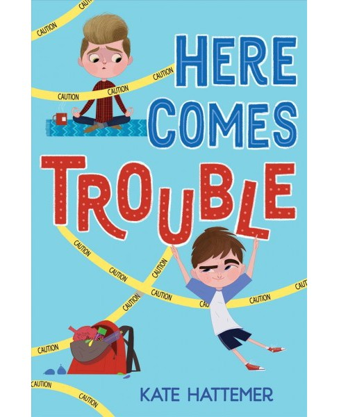 Here Comes Trouble -  by Kate Hattemer (Hardcover) - image 1 of 1