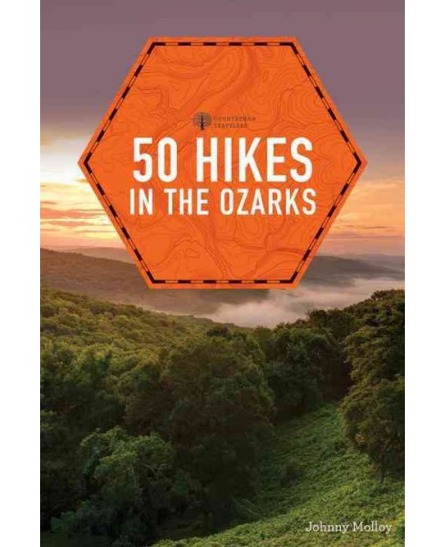 50 Hikes in the Ozarks (Paperback) (Johnny Molloy) - image 1 of 1