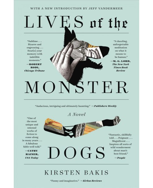Lives of the Monster Dogs (Reprint) (Paperback) (Kirsten Bakis) - image 1 of 1