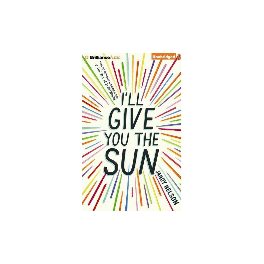 I'll Give You the Sun (Unabridged) (CD/Spoken Word) (Jandy Nelson) I'll Give You the Sun (Unabridged) (CD/Spoken Word) (Jandy Nelson)
