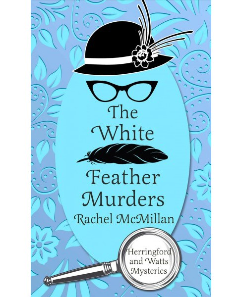 White Feather Murders -  Large Print by Rachel Mcmillan (Hardcover) - image 1 of 1