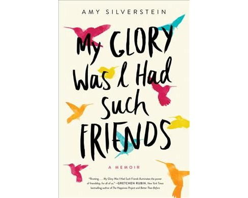 My Glory Was I Had Such Friends -  Reprint by Amy Silverstein (Paperback) - image 1 of 1