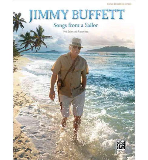 Songs from a Sailor : 146 Selected Favorites (Hardcover) (Jimmy Buffett) - image 1 of 1