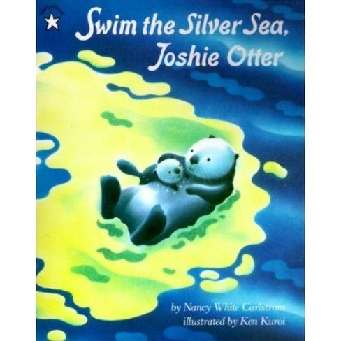 Swim the Silver Sea, Joshie Otter - by  Nancy Carlstrom (Paperback) - image 1 of 1