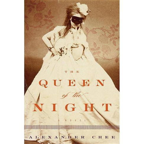 The Queen of the Night - by  Alexander Chee (Hardcover) - image 1 of 1