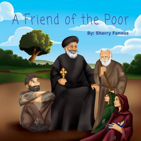 A Friend of the Poor - by  Sherry Fanous (Paperback) - image 1 of 1