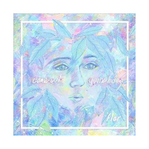 Flor - Come Out. You're Hiding. (CD) - image 1 of 1