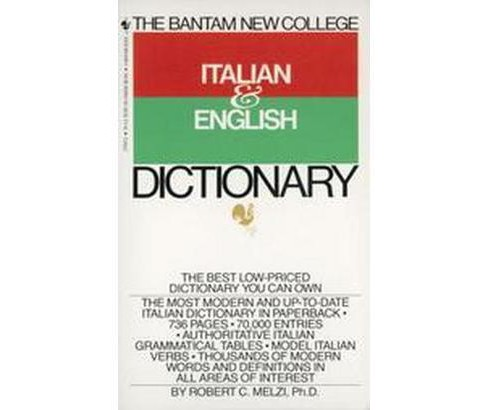Bantam New College Italian and English Dictionary (Reissue) (Paperback) (Robert C. Melzi) - image 1 of 1