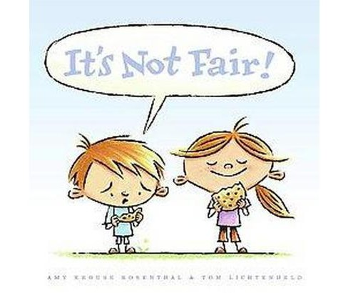 It's Not Fair! (School And Library) (Amy Krouse Rosenthal) - image 1 of 1