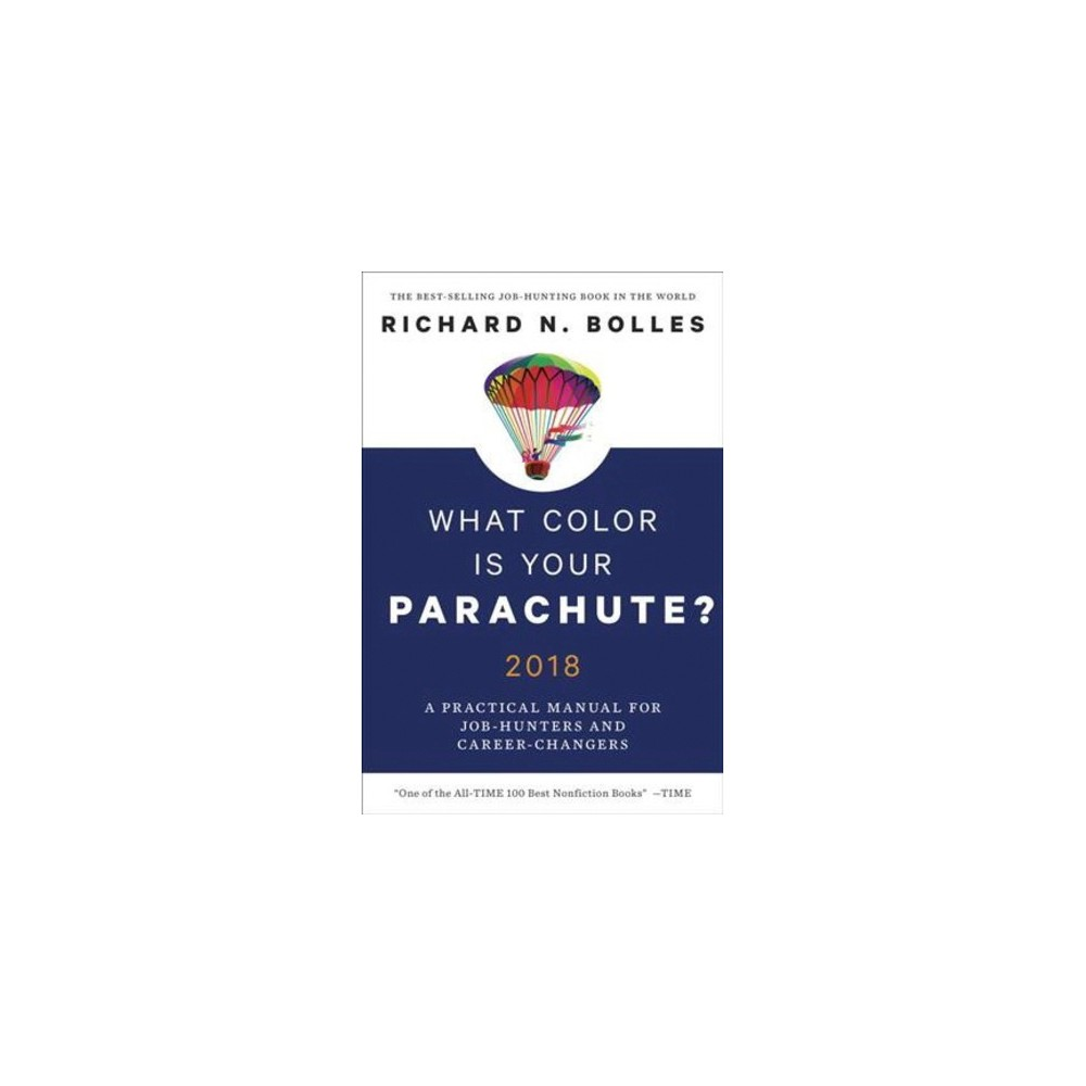 What Color Is Your Parachute? 2018 : A Practical Manual for Job-Hunters and Career-Changers - Revised