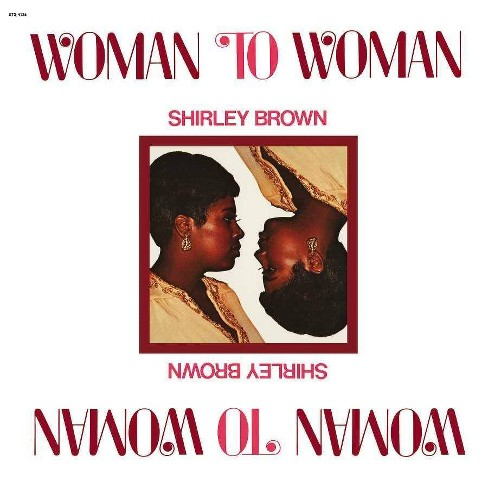 Shirley Brown - Woman To Woman (Vinyl) - image 1 of 1
