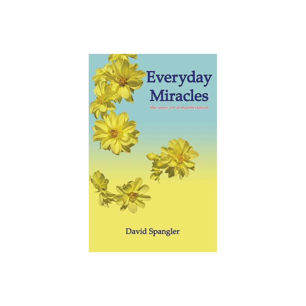 Everyday Miracles By David Spangler Paperback