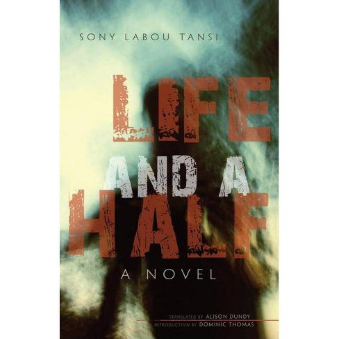 Life and a Half - (Global African Voices) by  Sony Labou Tansi (Paperback) - image 1 of 1