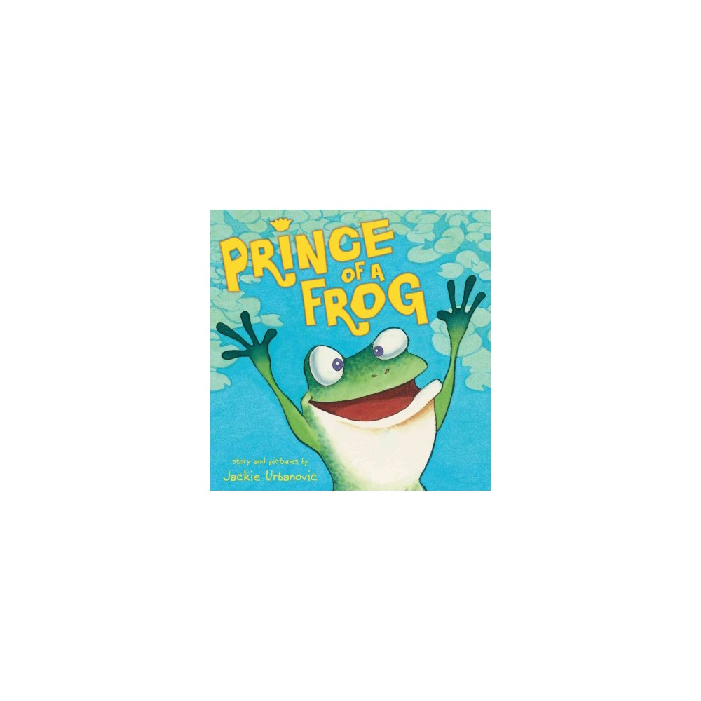 Prince of a Frog (Hardcover)