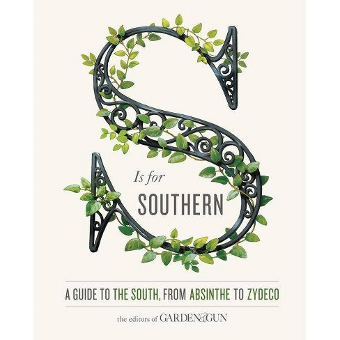 S Is for Southern - (Garden & Gun Books, 4) by  Editors of Garden and Gun & David Dibenedetto - image 1 of 1