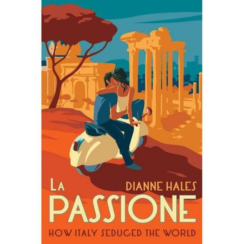 La Passione - by  Dianne Hales (Hardcover) - image 1 of 1