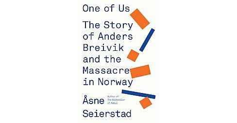 One of Us : The Story of a Massacre in Norway - and Its Aftermath - Reprint by Asne Seierstad - image 1 of 1