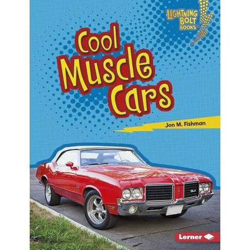 Cool Muscle Cars - (Lightning Bolt Books (R) -- Awesome Rides) by  Jon M Fishman (Hardcover) - image 1 of 1