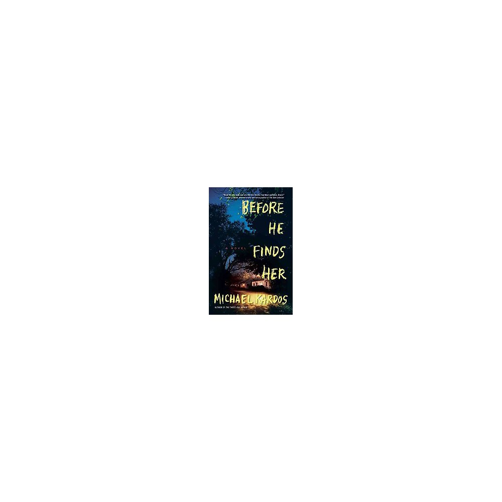 Before He Finds Her (Reprint) (Paperback) (Michael Kardos)