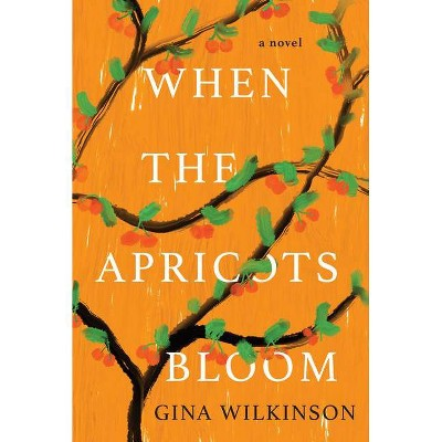 When the Apricots Bloom - by Gina Wilkinson (Paperback)