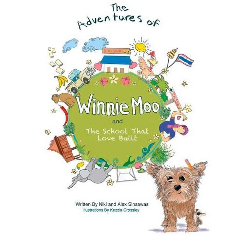 The Adventures of Winnie Moo and the School That Love Built - by  Niki Sinsawas & Alex Sinsawas - image 1 of 1