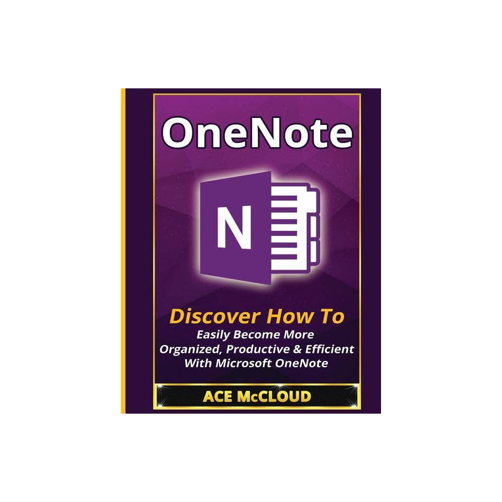 Onenote Organization Time Management Software Productivity By Ace Mccloud Paperback