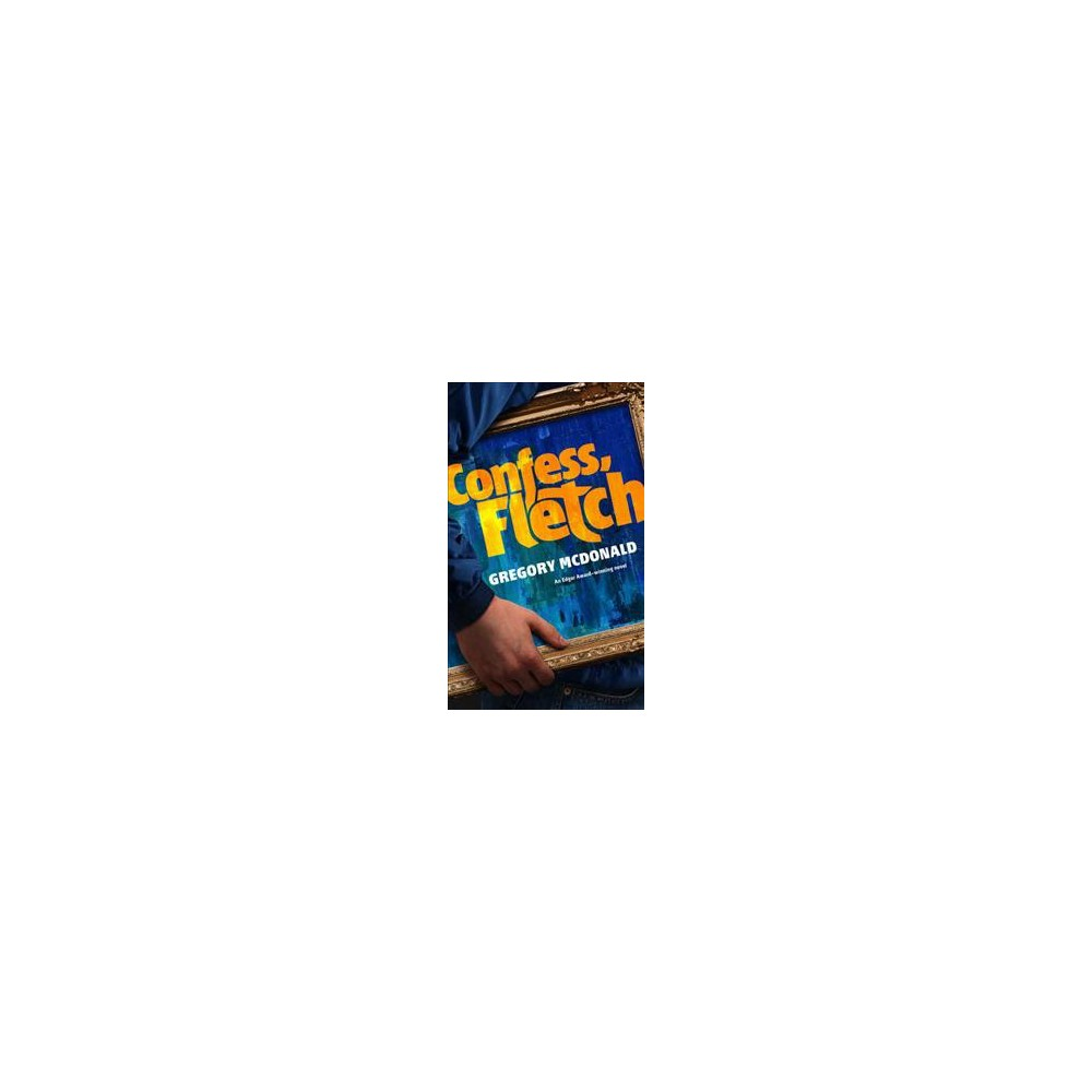 Confess, Fletch - (Fletch Mysteries) by Gregory Mcdonald (Paperback)