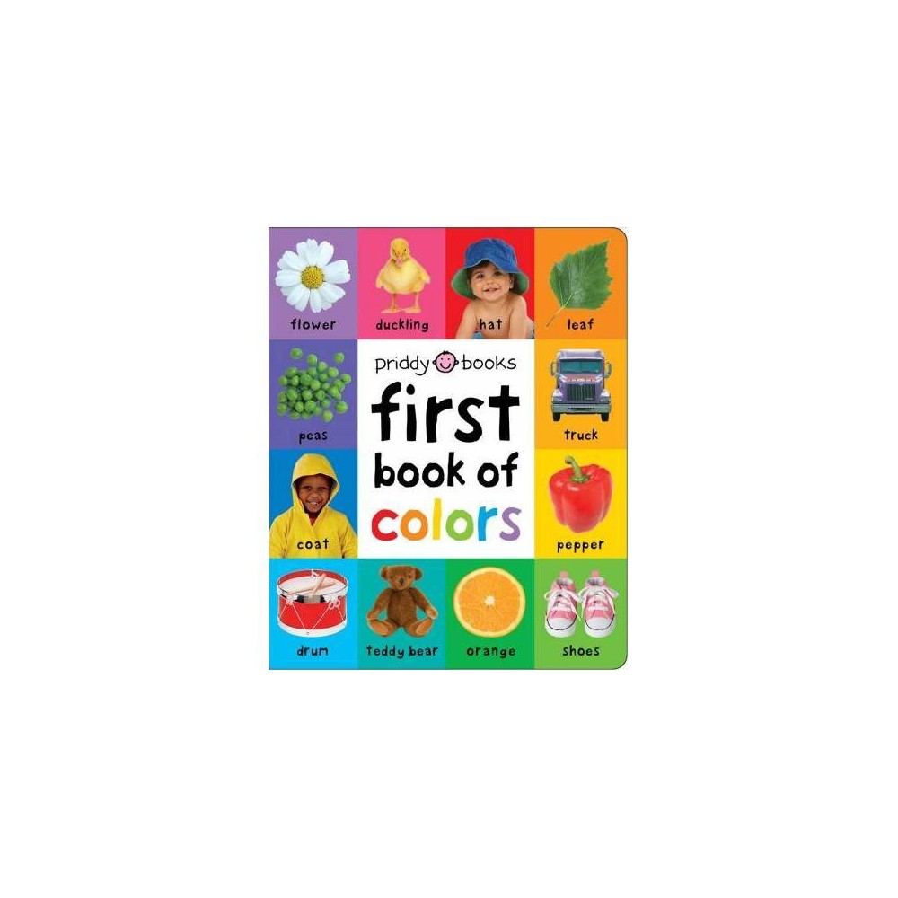First Book Of Colors Padded Brdbk First 100 By Roger Priddy Hardcover