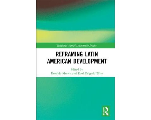Reframing Latin American Development -  (Hardcover) - image 1 of 1