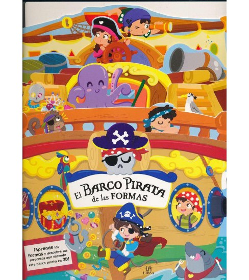 El barco pirata de las formas/ The Pirate Ship of Shapes (Hardcover) (Eva M. Gey Trenado) - image 1 of 1