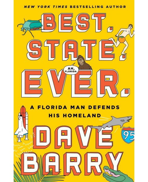 Best, State, Ever : A Florida Man Defends His Homeland (Large Print) (Hardcover) (Dave Barry) - image 1 of 1