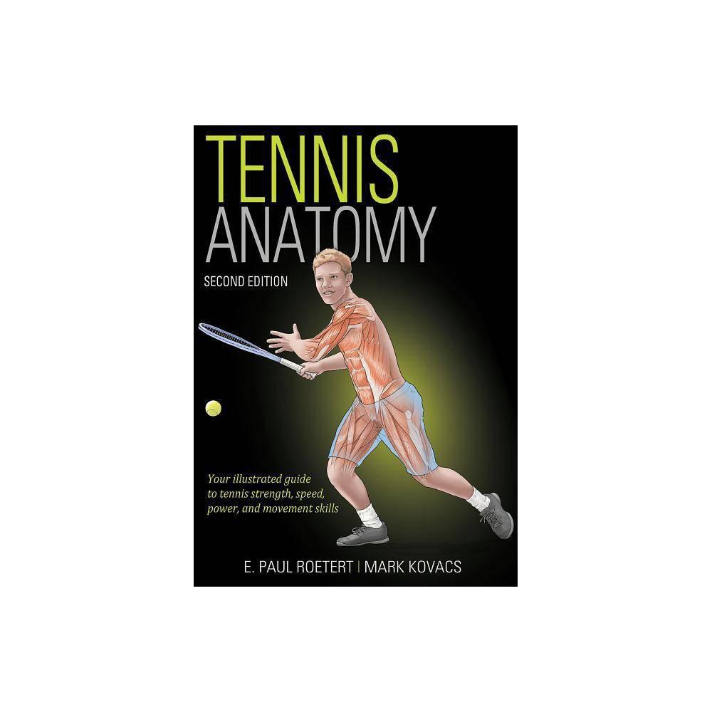 Tennis Anatomy 2nd Edition By E Paul Roetert Mark Kovacs Paperback