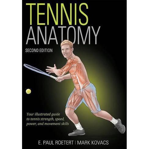 Tennis Anatomy - 2 Edition by  E Paul Roetert & Mark S Kovacs (Paperback) - image 1 of 1