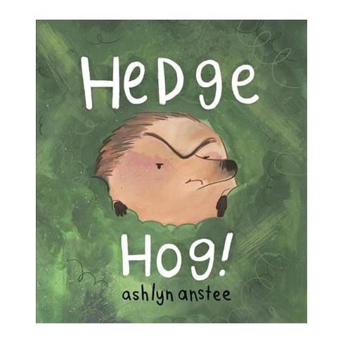 Hedgehog By Ashlyn Anstee Hardcover Target