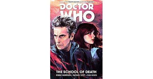 Doctor Who the Twelfth Doctor 4 : The School of Death (Hardcover) (Robbie Morrison) - image 1 of 1