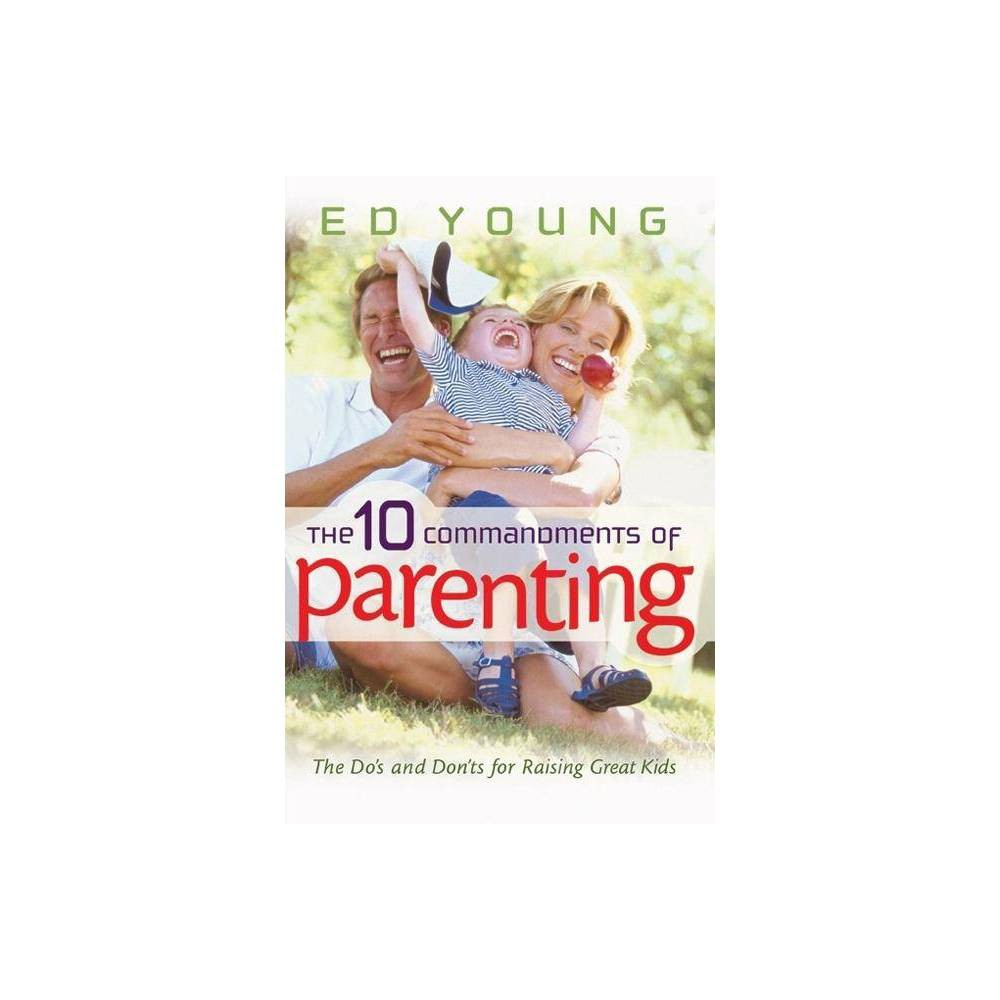 The 10 Commandments Of Parenting By Ed Young Paperback